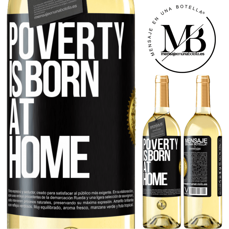 24,95 € Free Shipping | White Wine WHITE Edition Poverty is born at home Black Label. Customizable label Young wine Harvest 2020 Verdejo