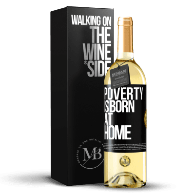 «Poverty is born at home» WHITE Edition
