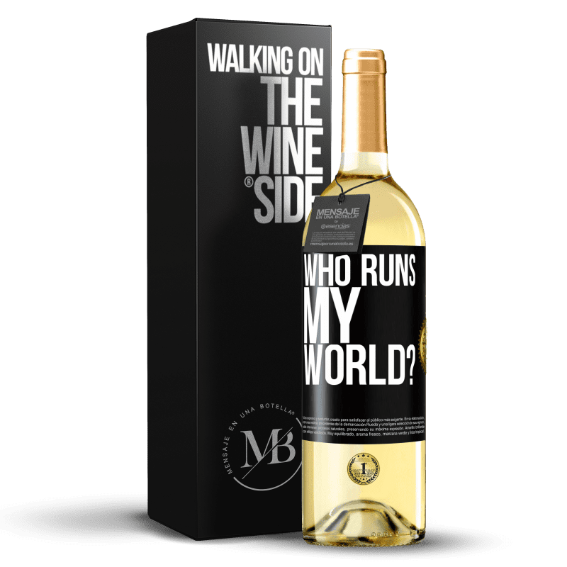 24,95 € Free Shipping   White Wine WHITE Edition who runs my world? Black Label. Customizable label Young wine Harvest 2020 Verdejo
