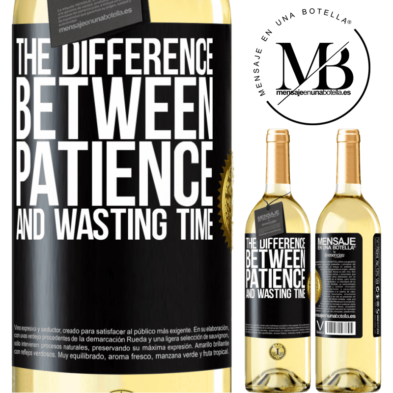 24,95 € Free Shipping   White Wine WHITE Edition The difference between patience and wasting time Black Label. Customizable label Young wine Harvest 2020 Verdejo