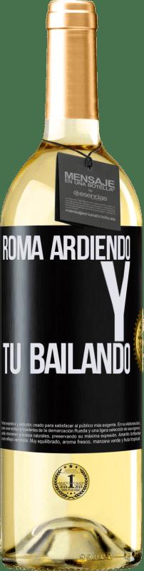 24,95 € Envío gratis | Vino Blanco Edición WHITE Roma ardiendo y tú bailando Etiqueta Negra. Etiqueta personalizable Vino joven Cosecha 2020 Verdejo