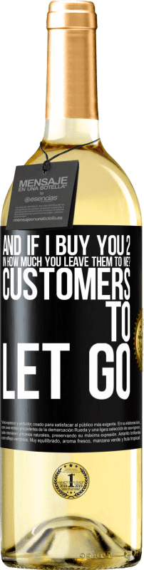 24,95 € Free Shipping   White Wine WHITE Edition and if I buy you 2 in how much you leave them to me? Customers to let go Black Label. Customizable label Young wine Harvest 2020 Verdejo