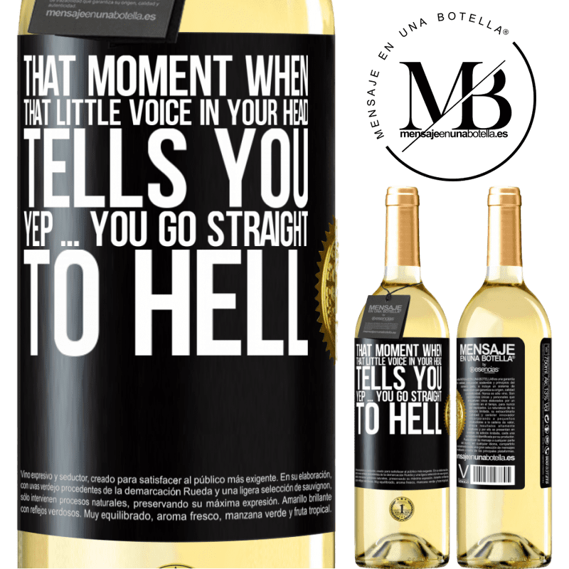 24,95 € Free Shipping   White Wine WHITE Edition That moment when that little voice in your head tells you Yep ... you go straight to hell Black Label. Customizable label Young wine Harvest 2020 Verdejo