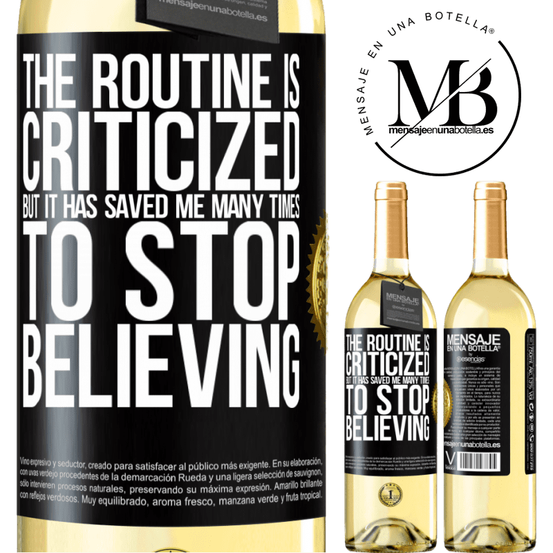 24,95 € Free Shipping   White Wine WHITE Edition The routine is criticized, but it has saved me many times to stop believing Black Label. Customizable label Young wine Harvest 2020 Verdejo