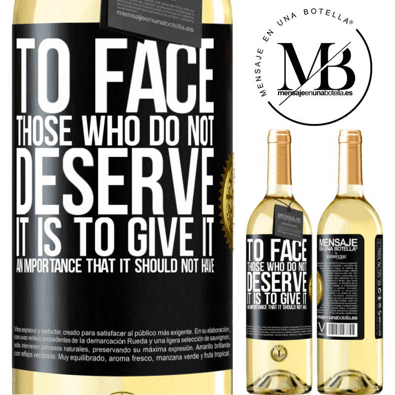 24,95 € Free Shipping | White Wine WHITE Edition To face those who do not deserve it is to give it an importance that it should not have Black Label. Customizable label Young wine Harvest 2020 Verdejo