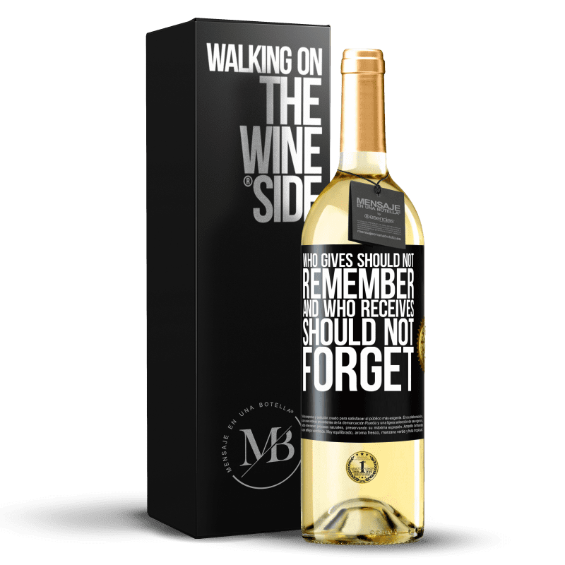 24,95 € Free Shipping | White Wine WHITE Edition Who gives should not remember, and who receives, should not forget Black Label. Customizable label Young wine Harvest 2020 Verdejo