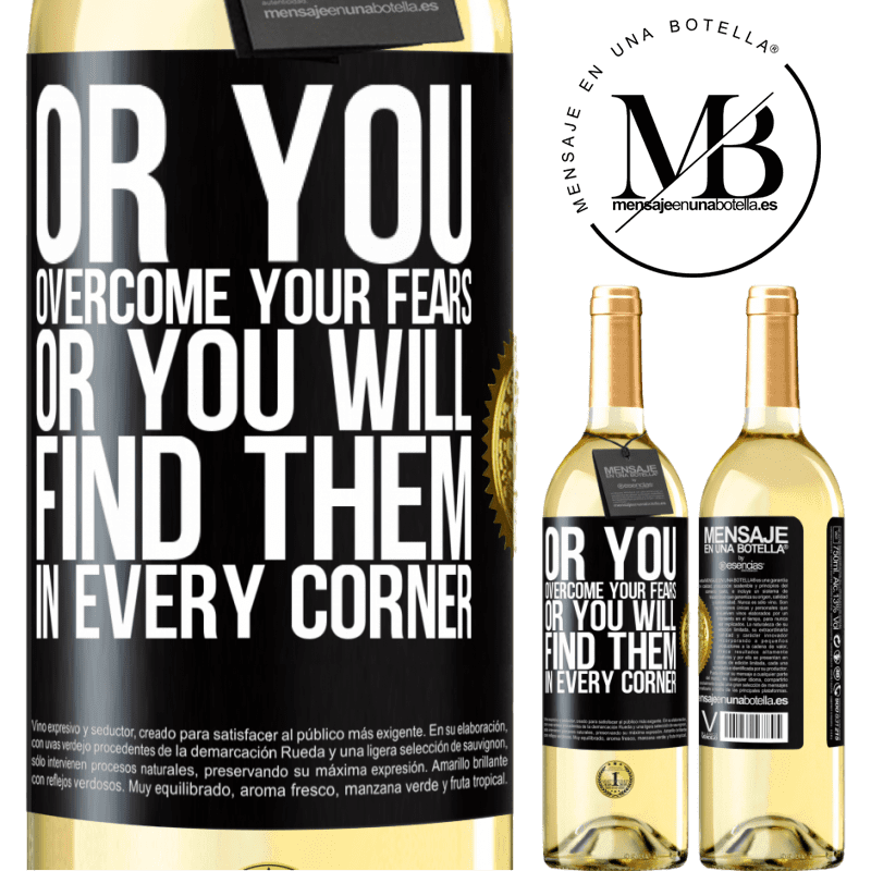 24,95 € Free Shipping | White Wine WHITE Edition Or you overcome your fears, or you will find them in every corner Black Label. Customizable label Young wine Harvest 2020 Verdejo