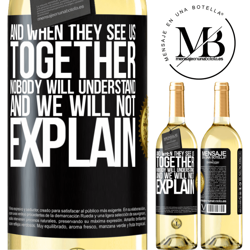 24,95 € Free Shipping | White Wine WHITE Edition And when they see us together, nobody will understand, and we will not explain Black Label. Customizable label Young wine Harvest 2020 Verdejo