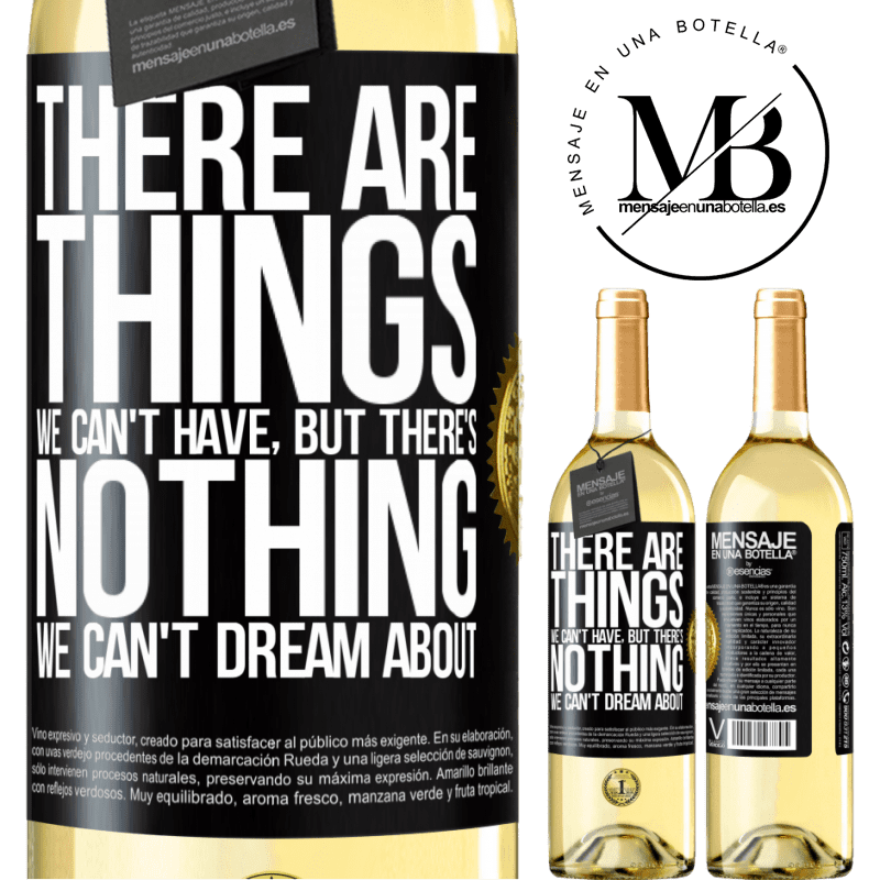 24,95 € Free Shipping   White Wine WHITE Edition There will be things we can't have, but there's nothing we can't dream about Black Label. Customizable label Young wine Harvest 2020 Verdejo