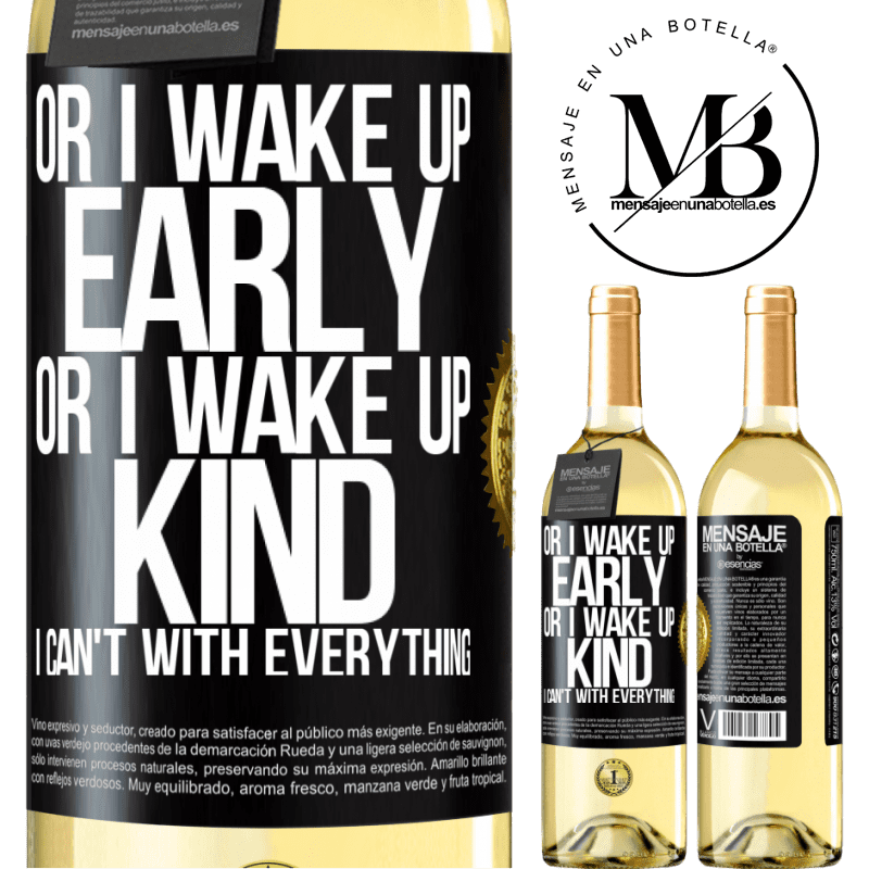 24,95 € Free Shipping   White Wine WHITE Edition Or I wake up early, or I wake up kind, I can't with everything Black Label. Customizable label Young wine Harvest 2020 Verdejo
