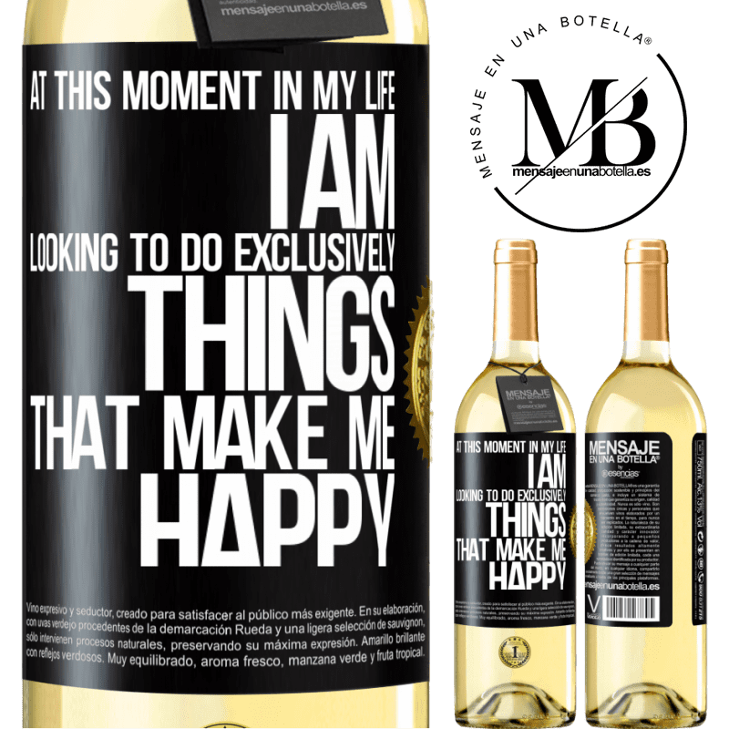 24,95 € Free Shipping   White Wine WHITE Edition At this moment in my life, I am looking to do exclusively things that make me happy Black Label. Customizable label Young wine Harvest 2020 Verdejo