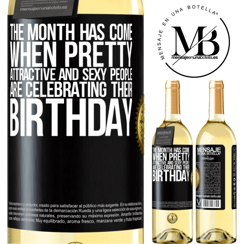 24,95 € Free Shipping   White Wine WHITE Edition The month has come, where pretty, attractive and sexy people are celebrating their birthday Black Label. Customizable label Young wine Harvest 2020 Verdejo