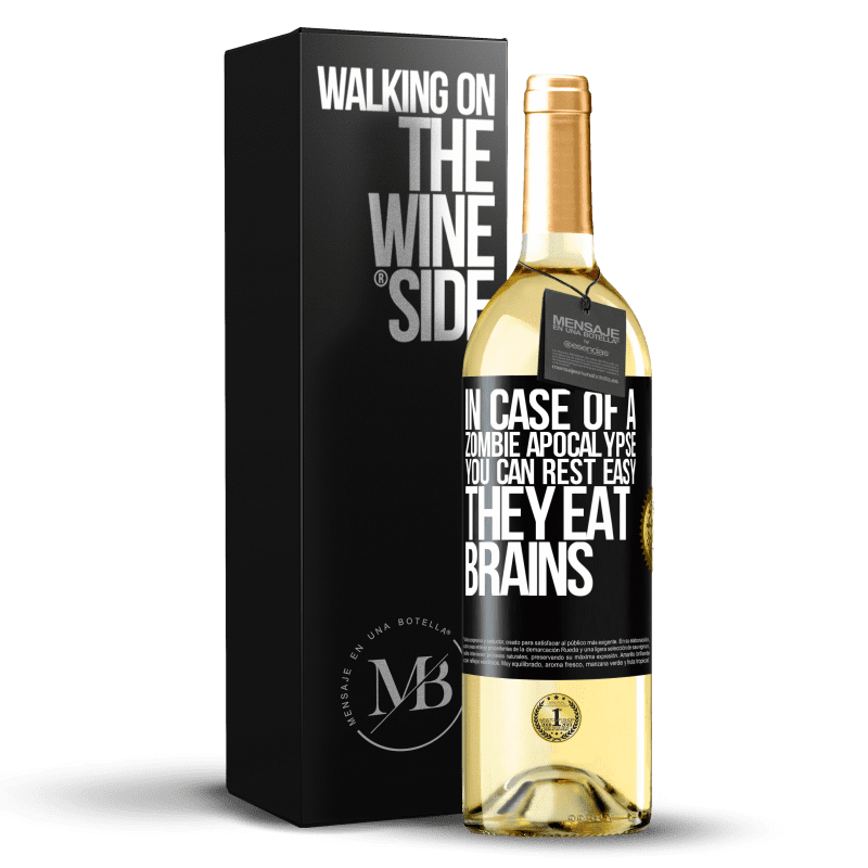 24,95 € Free Shipping | White Wine WHITE Edition In case of a zombie apocalypse, you can rest easy, they eat brains Black Label. Customizable label Young wine Harvest 2020 Verdejo
