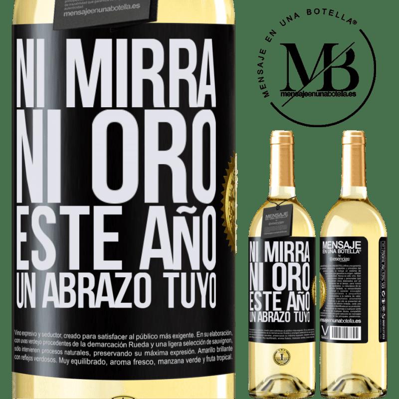 24,95 € Envío gratis | Vino Blanco Edición WHITE Ni mirra, ni oro. Este año un abrazo tuyo Etiqueta Negra. Etiqueta personalizable Vino joven Cosecha 2020 Verdejo