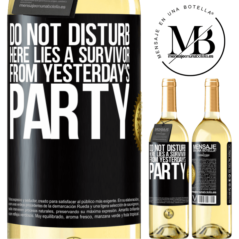 24,95 € Free Shipping | White Wine WHITE Edition Do not disturb. Here lies a survivor from yesterday's party Black Label. Customizable label Young wine Harvest 2020 Verdejo