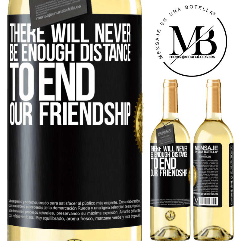 24,95 € Free Shipping | White Wine WHITE Edition There will never be enough distance to end our friendship Black Label. Customizable label Young wine Harvest 2020 Verdejo