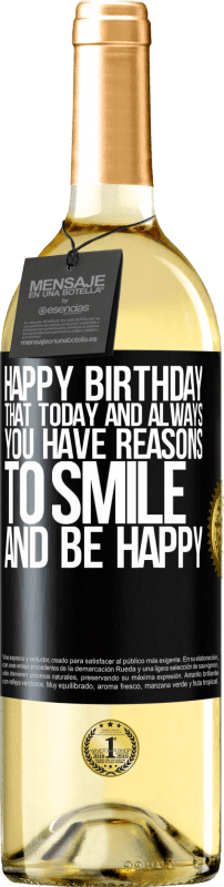 24,95 € Free Shipping | White Wine WHITE Edition Happy Birthday. That today and always you have reasons to smile and be happy Black Label. Customizable label Young wine Harvest 2020 Verdejo