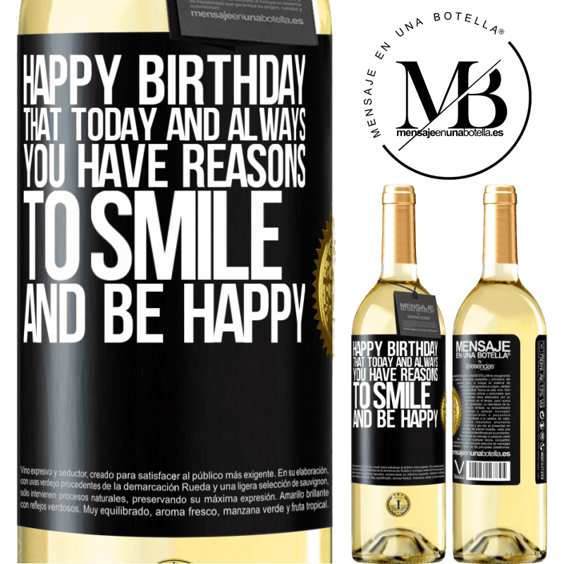 24,95 € Free Shipping   White Wine WHITE Edition Happy Birthday. That today and always you have reasons to smile and be happy Black Label. Customizable label Young wine Harvest 2020 Verdejo