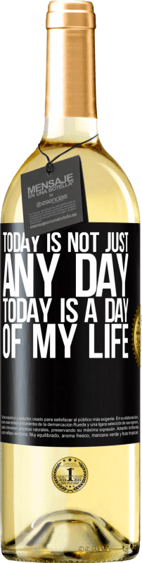 24,95 € Free Shipping | White Wine WHITE Edition Today is not just any day, today is a day of my life Black Label. Customizable label Young wine Harvest 2020 Verdejo