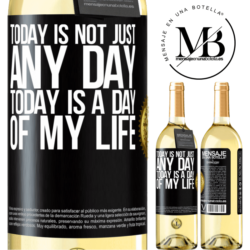 24,95 € Free Shipping   White Wine WHITE Edition Today is not just any day, today is a day of my life Black Label. Customizable label Young wine Harvest 2020 Verdejo