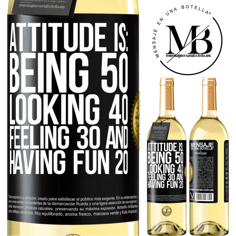 24,95 € Free Shipping   White Wine WHITE Edition Attitude is: Being 50, looking 40, feeling 30 and having fun 20 Black Label. Customizable label Young wine Harvest 2020 Verdejo