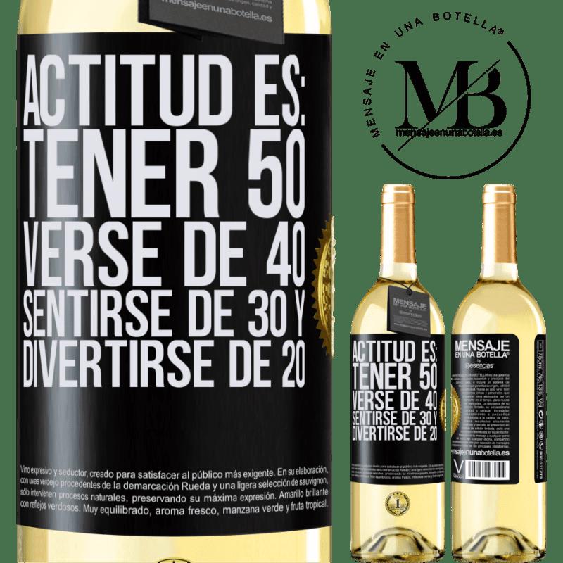 24,95 € Envío gratis | Vino Blanco Edición WHITE Actitud es: Tener 50,verse de 40, sentirse de 30 y divertirse de 20 Etiqueta Negra. Etiqueta personalizable Vino joven Cosecha 2020 Verdejo