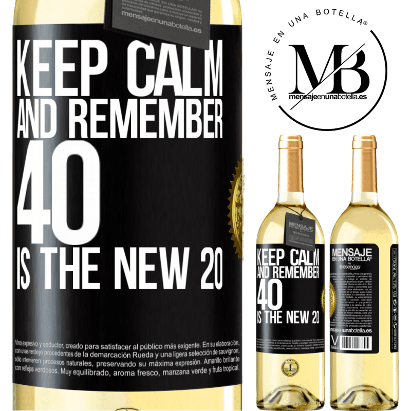 24,95 € Free Shipping | White Wine WHITE Edition Keep calm and remember, 40 is the new 20 Black Label. Customizable label Young wine Harvest 2020 Verdejo