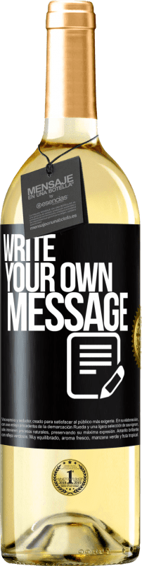24,95 € Free Shipping | White Wine WHITE Edition Write your own message Black Label. Customizable label Young wine Harvest 2020 Verdejo