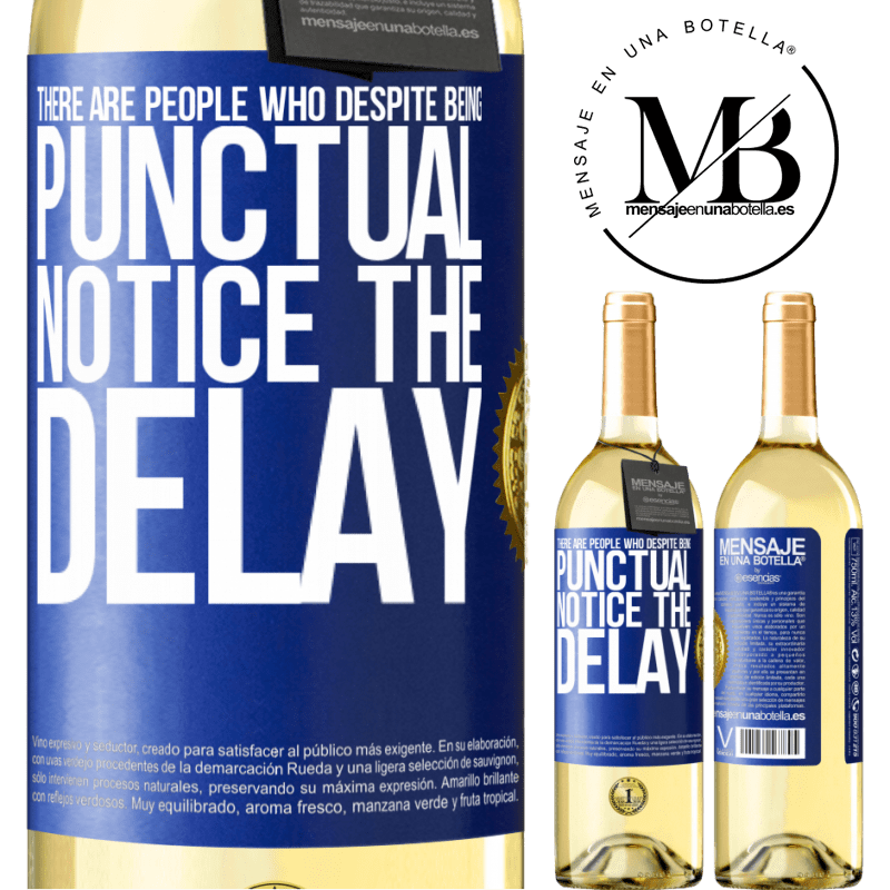 24,95 € Free Shipping | White Wine WHITE Edition There are people who, despite being punctual, notice the delay Blue Label. Customizable label Young wine Harvest 2020 Verdejo