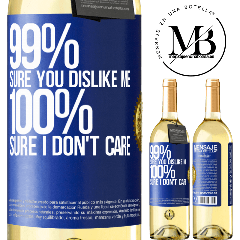 24,95 € Free Shipping | White Wine WHITE Edition 99% sure you like me. 100% sure I don't care Blue Label. Customizable label Young wine Harvest 2020 Verdejo