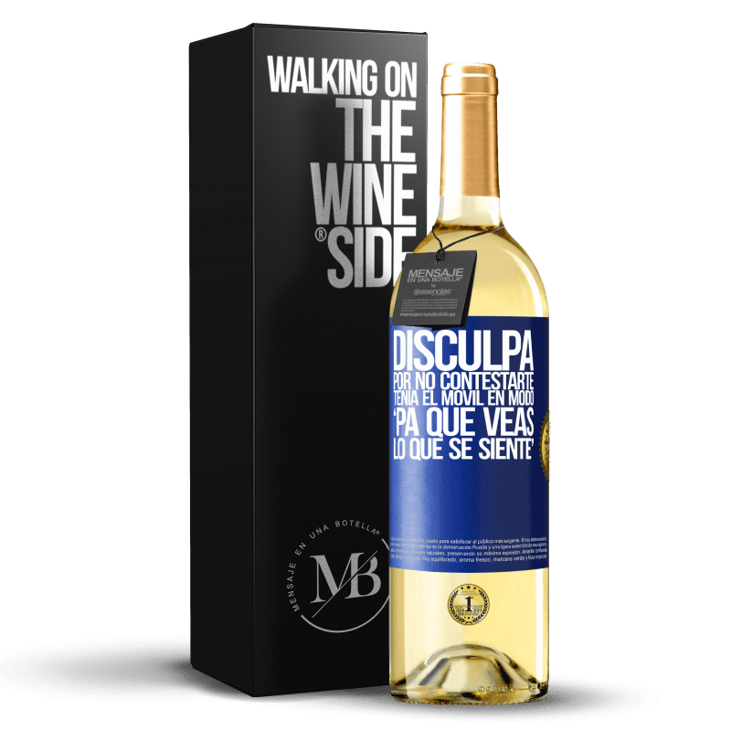 24,95 € Envoi gratuit   Vin blanc Édition WHITE Disculpa por no contestarte. Tenía el móvil en modo pa' que veas lo que se siente Étiquette Bleue. Étiquette personnalisable Vin jeune Récolte 2020 Verdejo