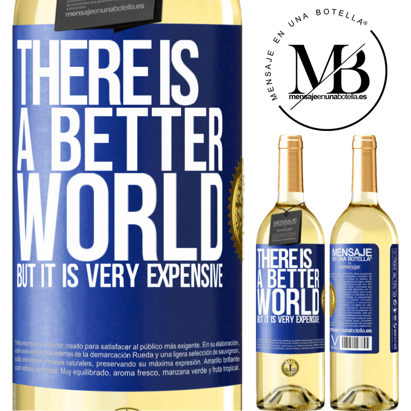 24,95 € Free Shipping   White Wine WHITE Edition There is a better world, but it is very expensive Blue Label. Customizable label Young wine Harvest 2020 Verdejo