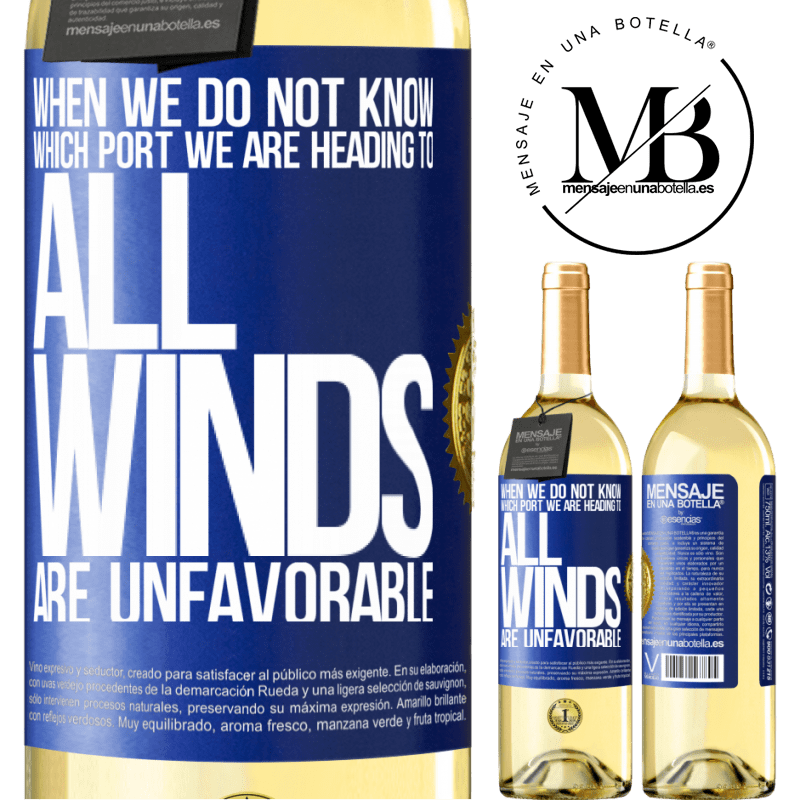 24,95 € Free Shipping | White Wine WHITE Edition When we do not know which port we are heading to, all winds are unfavorable Blue Label. Customizable label Young wine Harvest 2020 Verdejo