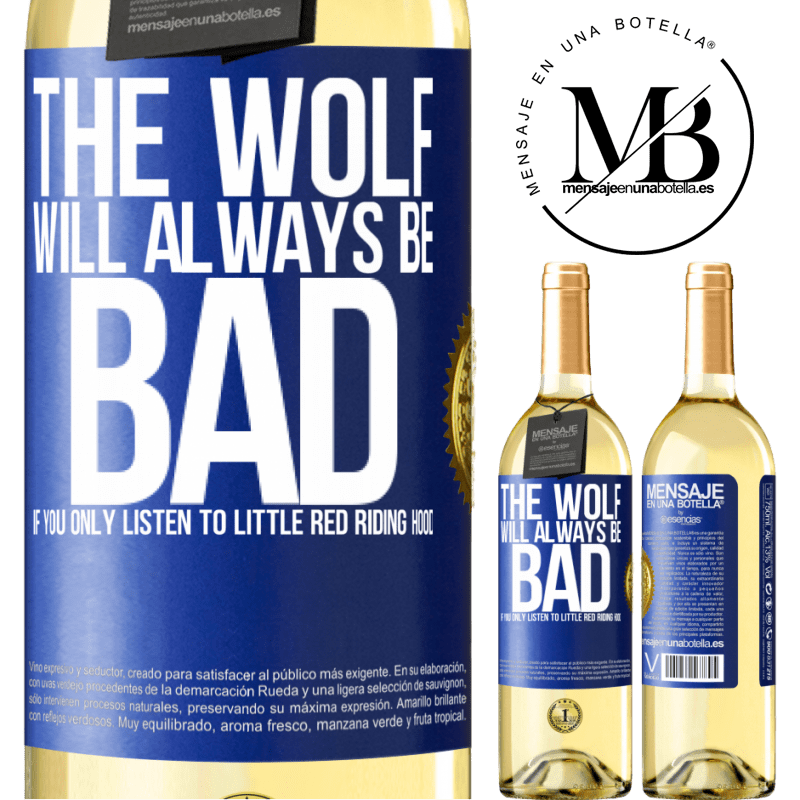 24,95 € Free Shipping   White Wine WHITE Edition The wolf will always be bad if you only listen to Little Red Riding Hood Blue Label. Customizable label Young wine Harvest 2020 Verdejo