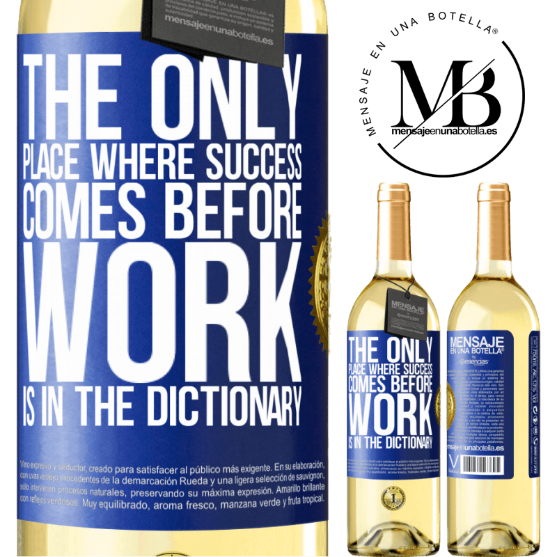 24,95 € Free Shipping | White Wine WHITE Edition The only place where success comes before work is in the dictionary Blue Label. Customizable label Young wine Harvest 2020 Verdejo