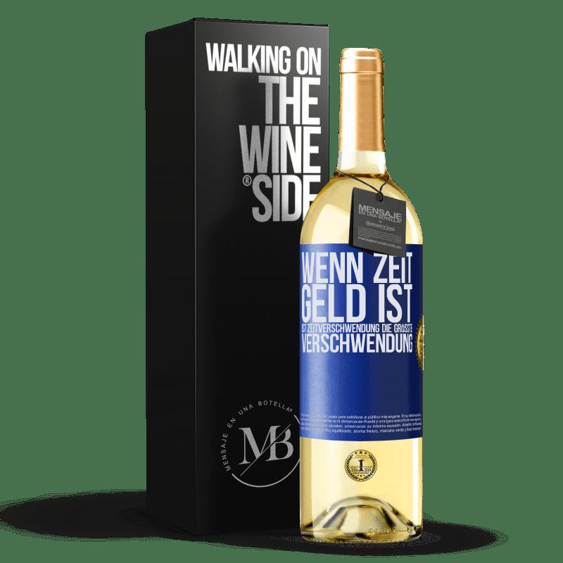 24,95 € Kostenloser Versand | Weißwein WHITE Ausgabe Wenn Zeit Geld ist, ist Zeitverschwendung die größte Verschwendung Blaue Markierung. Anpassbares Etikett Junger Wein Ernte 2020 Verdejo