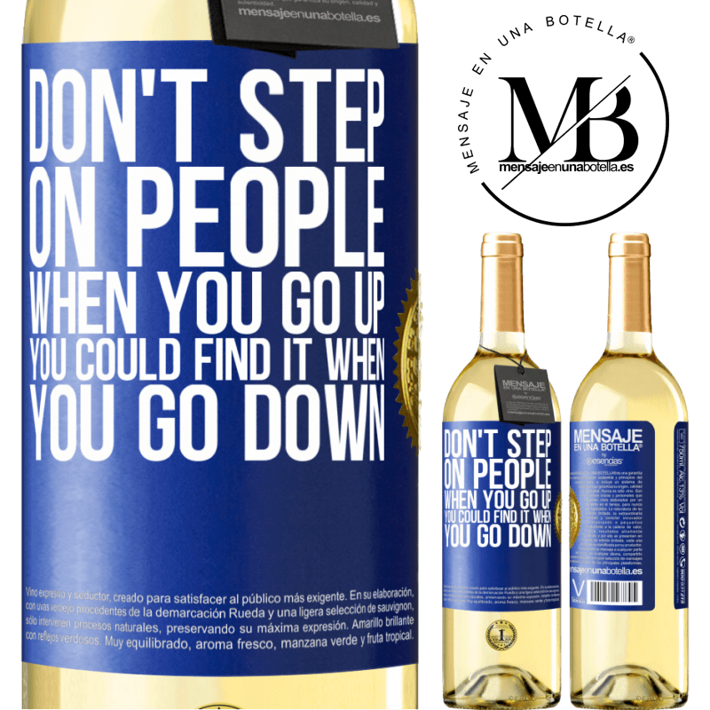 24,95 € Free Shipping   White Wine WHITE Edition Don't step on people when you go up, you could find it when you go down Blue Label. Customizable label Young wine Harvest 2020 Verdejo