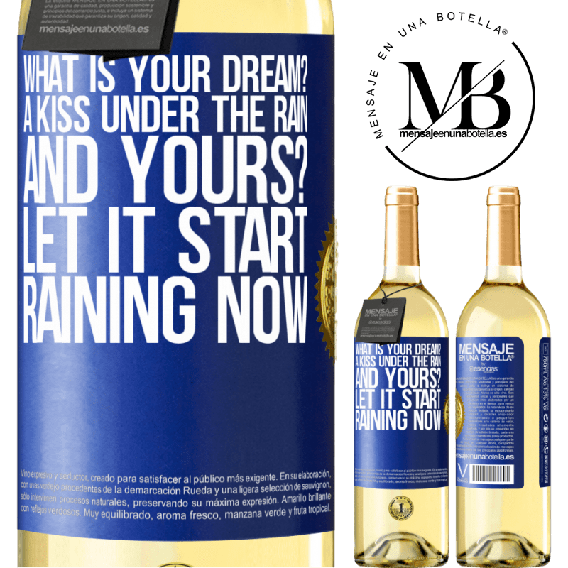 24,95 € Free Shipping   White Wine WHITE Edition what is your dream? A kiss under the rain. And yours? Let it start raining now Blue Label. Customizable label Young wine Harvest 2020 Verdejo