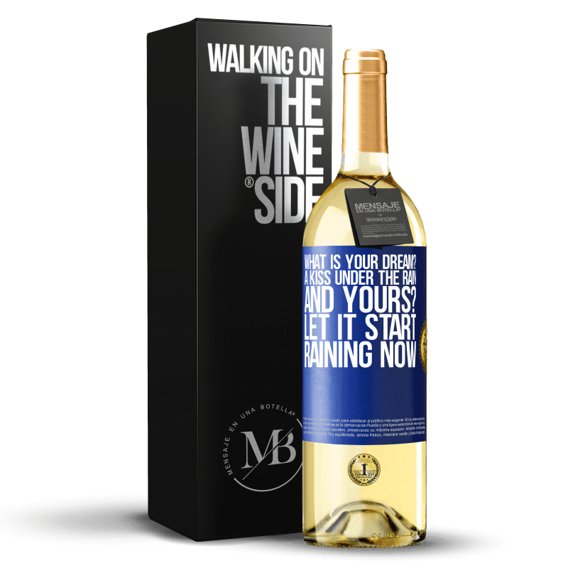 24,95 € Free Shipping | White Wine WHITE Edition what is your dream? A kiss under the rain. And yours? Let it start raining now Blue Label. Customizable label Young wine Harvest 2020 Verdejo