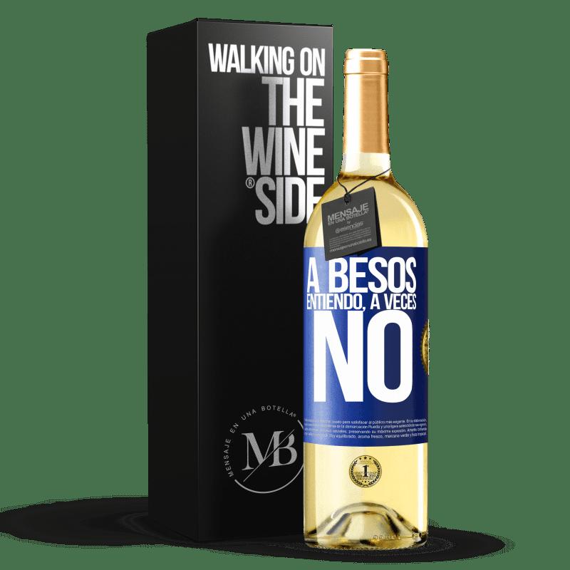 24,95 € Envoi gratuit | Vin blanc Édition WHITE A besos entiendo, a veces no Étiquette Bleue. Étiquette personnalisable Vin jeune Récolte 2020 Verdejo