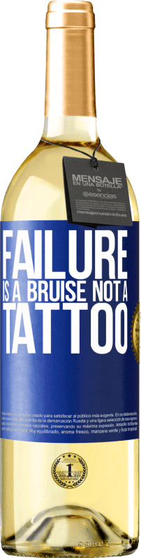 24,95 € Free Shipping | White Wine WHITE Edition Failure is a bruise, not a tattoo Blue Label. Customizable label Young wine Harvest 2020 Verdejo