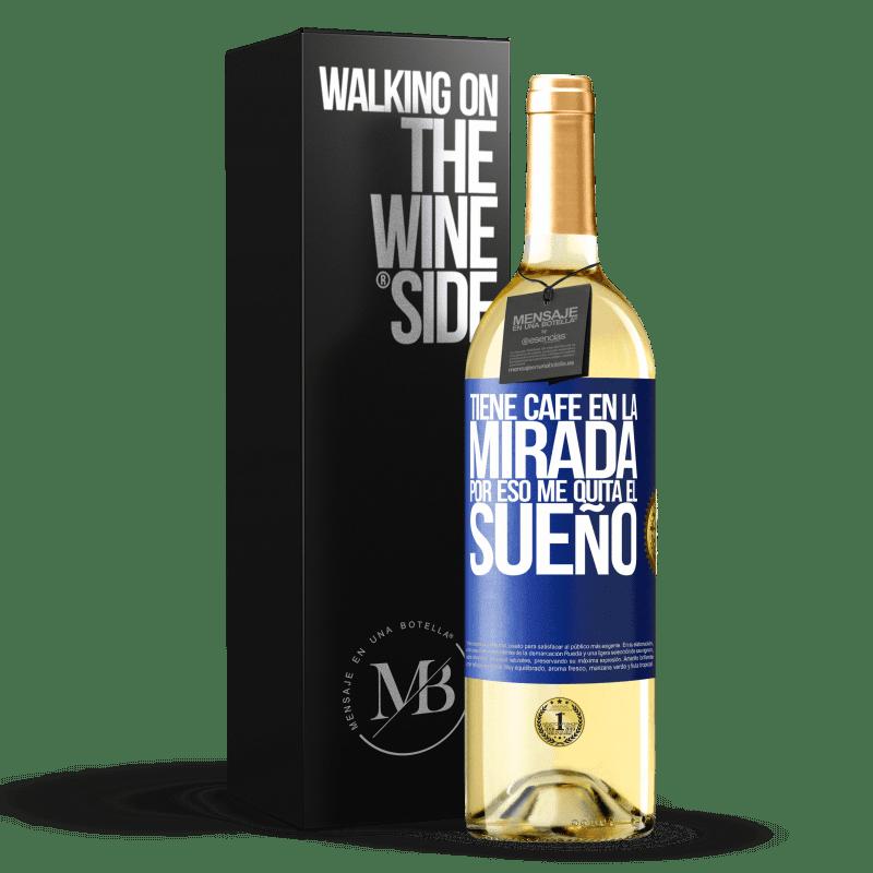 24,95 € Envoi gratuit   Vin blanc Édition WHITE Il a du café dans les yeux, c'est pourquoi ça m'empêche de dormir Étiquette Bleue. Étiquette personnalisable Vin jeune Récolte 2020 Verdejo