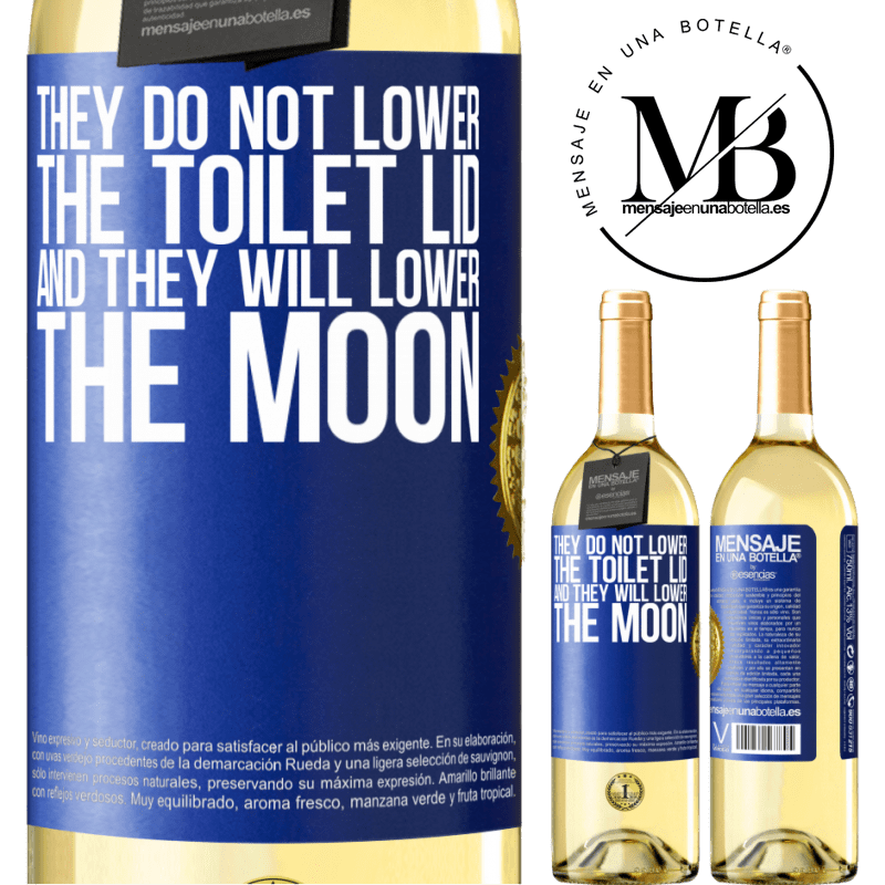 24,95 € Free Shipping | White Wine WHITE Edition They do not lower the toilet lid and they will lower the moon Blue Label. Customizable label Young wine Harvest 2020 Verdejo