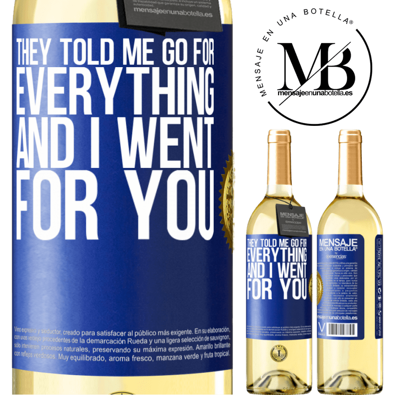 24,95 € Free Shipping | White Wine WHITE Edition They told me go for everything and I went for you Blue Label. Customizable label Young wine Harvest 2020 Verdejo