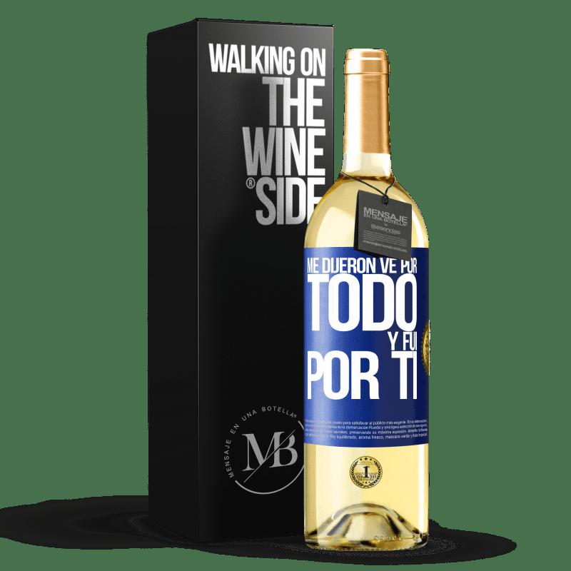 24,95 € Envoi gratuit | Vin blanc Édition WHITE Ils m'ont dit d'aller pour tout et je suis allé pour toi Étiquette Bleue. Étiquette personnalisable Vin jeune Récolte 2020 Verdejo