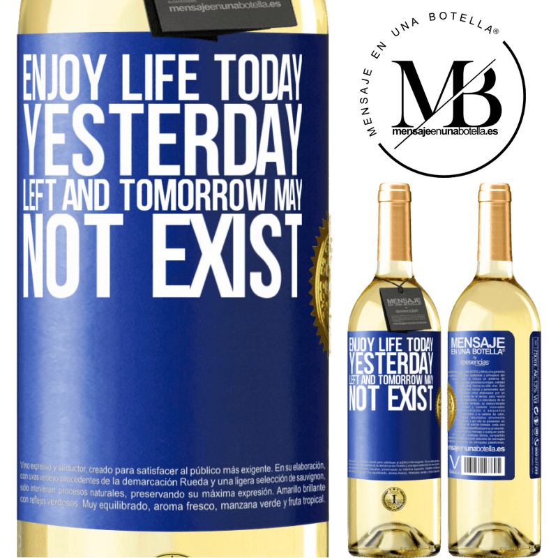 24,95 € Free Shipping   White Wine WHITE Edition Enjoy life today yesterday left and tomorrow may not exist Blue Label. Customizable label Young wine Harvest 2020 Verdejo