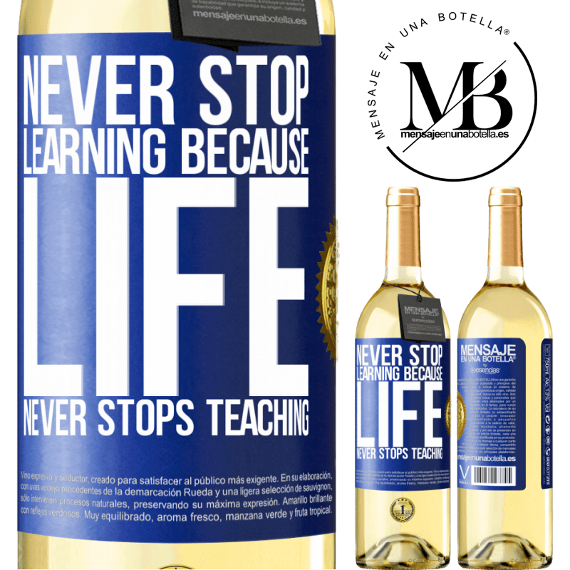 24,95 € Free Shipping | White Wine WHITE Edition Never stop learning because life never stops teaching Blue Label. Customizable label Young wine Harvest 2020 Verdejo