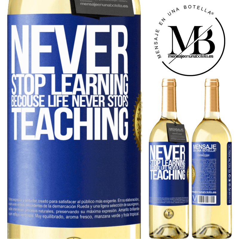 24,95 € Free Shipping | White Wine WHITE Edition Never stop learning becouse life never stops teaching Blue Label. Customizable label Young wine Harvest 2020 Verdejo