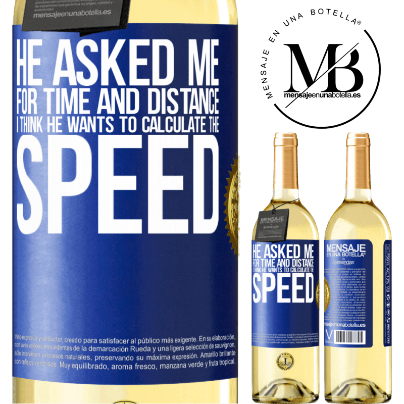 24,95 € Free Shipping | White Wine WHITE Edition He asked me for time and distance. I think he wants to calculate the speed Blue Label. Customizable label Young wine Harvest 2020 Verdejo