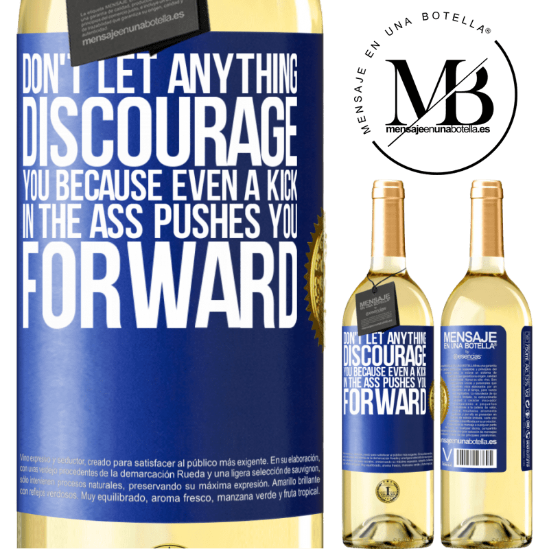 24,95 € Free Shipping | White Wine WHITE Edition Don't let anything discourage you, because even a kick in the ass pushes you forward Blue Label. Customizable label Young wine Harvest 2020 Verdejo